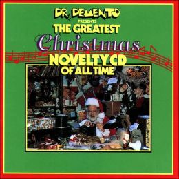 Dr. Demento Presents: Greatest Christmas Novelty CD of All Time