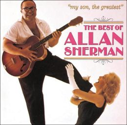 My Son, the Greatest: The Best of Allan Sherman [CD]