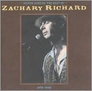 Silver Jubilee: Best of Zachary Richard 1973-1998