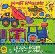 Most Amazing Truck, Train & Plane Songs