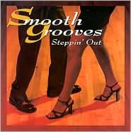 Smooth Grooves: Steppin' Out