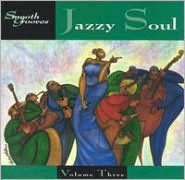 Smooth Grooves: Jazzy Soul, Vol. 3