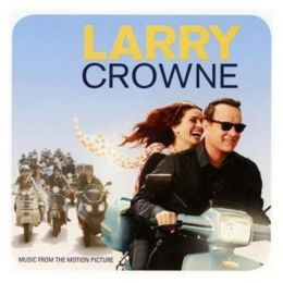Larry Crowne [Music From the Motion Picture]