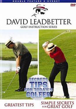 David Leadbetter Golf Instruction: Secret Tips for Today's Golfer