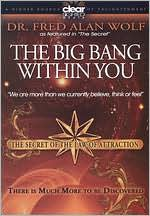 Dr. Fred Alan Wolf: The Big Bang Within You