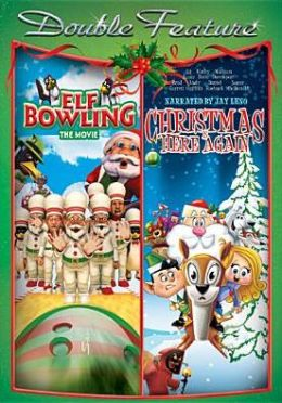 Elf Bowling: the Movie/Christmas Is Here Again