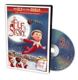 The Elf on the Shelf: An Elf's Story