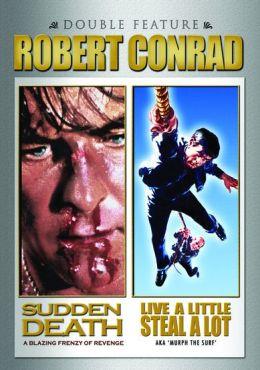 Sudden Death/Live a Little, Steal a Lot