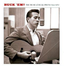 Buck 'Em!: The Music of Buck Owens (1955-1967)