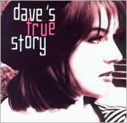 Dave's True Story [2002]