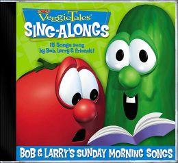 VeggieTales: Bob and Larry's Sunday Morning Songs