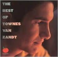 The Best of Townes Van Zandt [Tomato]
