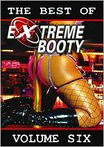 The Best of Extremebooty.com, Vol. 6