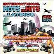 International Hots ...Hits ...Latinos