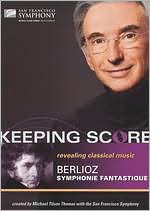 Keeping Score: Berlioz's Symphonie Fantastique