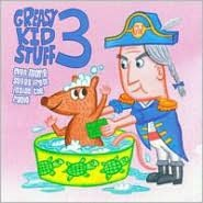 Greasy Kid Stuff, Vol. 3: Even More Songs from Inside the Radio