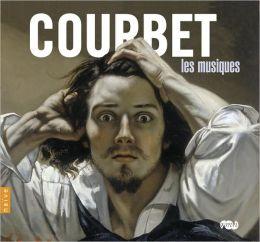 Courbet: Les Musiques