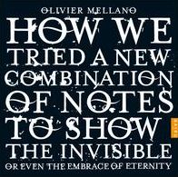 Olivier Mellano: How We Tried a New Combination of Notes to Show the Invisible or Even