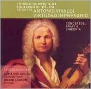 The Rise of the North Italian Violin Concerto: 1690-1740, Vol. 2 - Antonio Vivaldi, Virtuoso Impresario