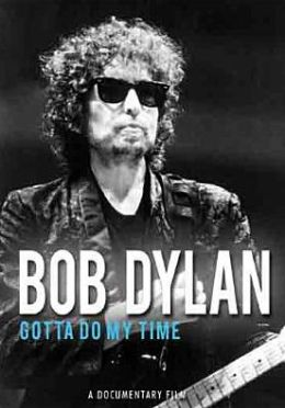 Bob Dylan: Gotta Do My Time