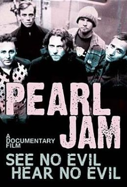 Pearl Jam: See No Evil, Hear No Evil