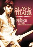 Video/DVD. Title: Slave Trade: How Prince Re-Made the Music Business