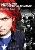 Video/DVD. Title: Gerard Way & My Chemical Romance: How It All Began