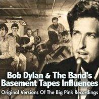 Bob Dylan & the Band's Basement Tapes Influences: Original Versions of the Big Pink Rec