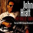 CD Cover Image. Title: My Kind Of Town: The Lost 1993 Chicago Broadcast, Artist: John Hiatt