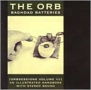 Baghdad Batteries: Orbsessions, Vol. 3