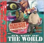 On Top of the World [Chopped & Screwed]