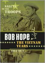 Bob Hope: The Vietnam Years 1964-1972