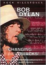 Rock Milestones: Bob Dylan - Changing Tracks