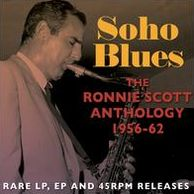 Soho Blues: The Ronnie Scott Anthology 1956-1962