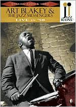 Jazz Icons: Art Blakey & the Jazz Messengers - Live in '58