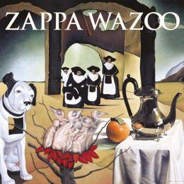 Frank Zappa: Wazoo