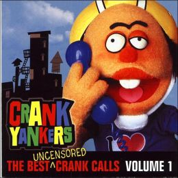 The Best Uncensored Crank Calls, Vol. 1
