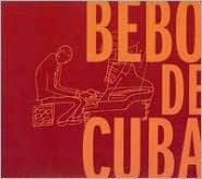 Bebo de Cuba [2CD/1DVD]