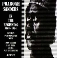 The Pharoah Sanders Story: In the Beginning 1963-1965