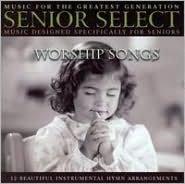 Senior Select: Worship Songs