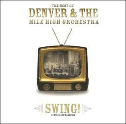 The Best of Denver & the Mile High Orchestra: Swing!