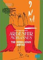 Ardeshir Mohasses: The Rebellious Artist