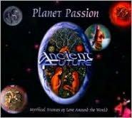 Planet Passion (Ancient Future)