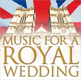 Music for a Royal Wedding [Warner]