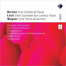 Berlioz: Huit Scences de Faust; Liszt: Zwei Episoden Aus Lenaus Faust; Wagner: Eine Faust-Ouvertüre