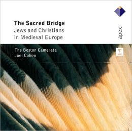 The Sacred Bridge: Jews and Christians in Medieval Europe