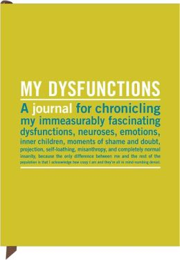 My Dysfunctions Journal 7x9
