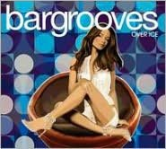 Bargrooves: Over Ice
