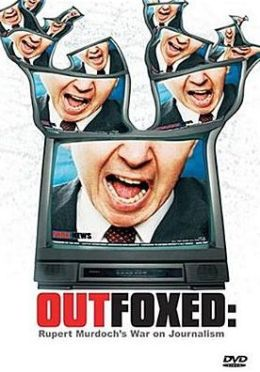 Outfoxed - Rupert Murdoch's War on Journalism