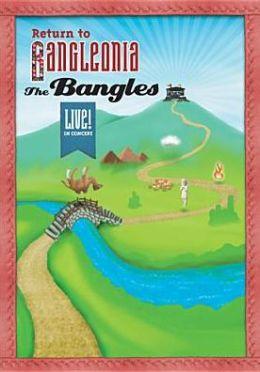Bangles: Return to Bangleonia - Live in Concert